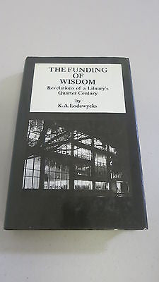 The Funding of Wisdom by K A Lodewycks, SIGNED, 1st Ed, Melbourne University