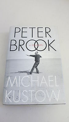 Peter Brook by Michael Kustow, 1st Ed, HC DJ, Theatre Director