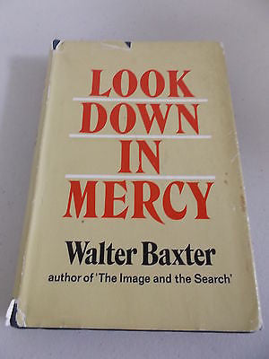 Look Down in Mercy by Walter Baxter, HC DJ, 1975, Homosexuality