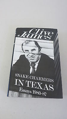 Snake Charmers in Texas by Clive James, 1st Ed, HC DJ, Essays 1980 - 1987