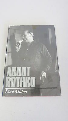 About Rothko by Dore Ashton, 1st Ed, HC DJ, Mark, American Art, Painting
