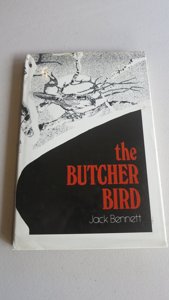 The Butcher Bird by Jack Bennett, 1st Ed, HC DJ