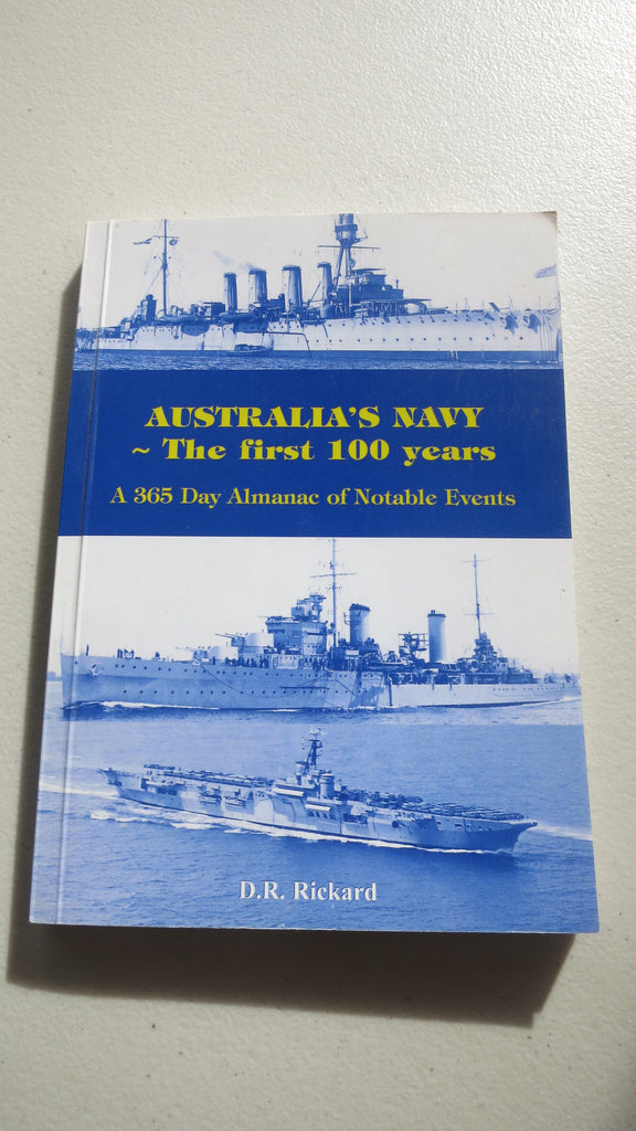 Australia's Navy: The First 100 Years by D R Rickard, SIGNED, RAN, Dave, DR