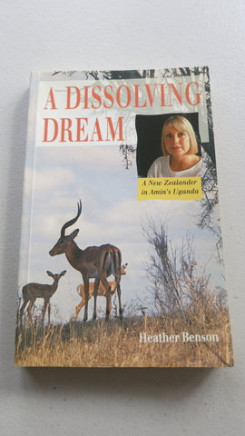 A Dissolving Dream by Heather Benson, SIGNED, Uganda, Idi Amin, New Zealand
