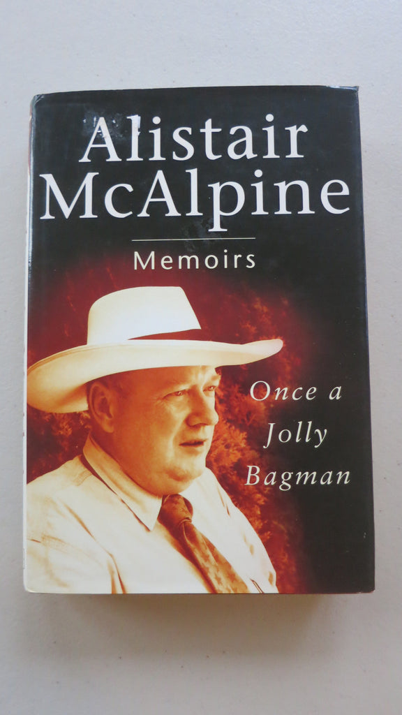 Once a Jolly Bagman by Alistair McAlpine, 1st Ed, HC DJ