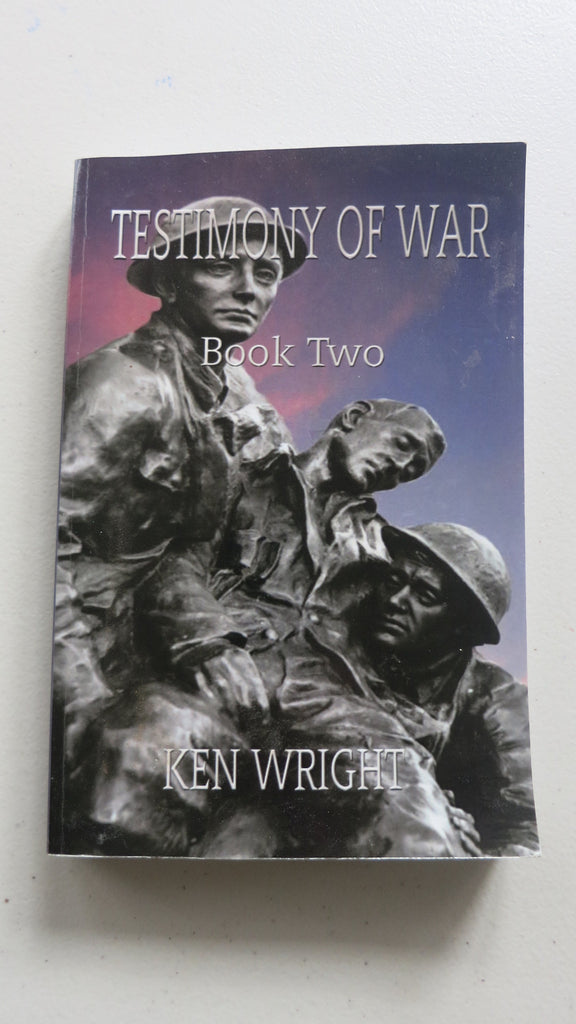 Testimony of War Book Two by Ken Wright, 1st Ed, Large Paperback, RAAF, AIF, RAN