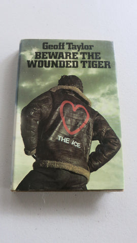 Beware the Wounded Tiger by Geoff Taylor, SIGNED, 1st Ed