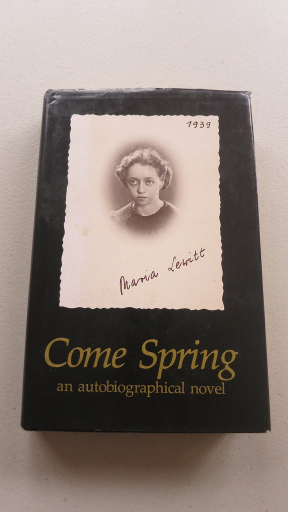 Come Spring by Maria Lewitt, 1st Ed, HC DJ, 1980, Holocaust Novel, Autobiography