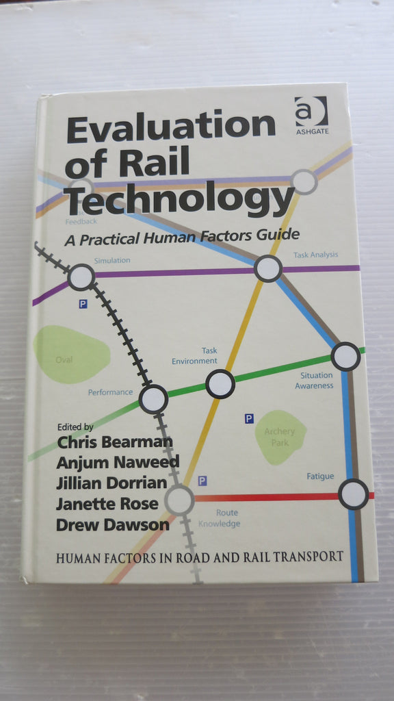 Evaluation of Rail Technology: A Practical Human Factors Guide, Chris Bearman