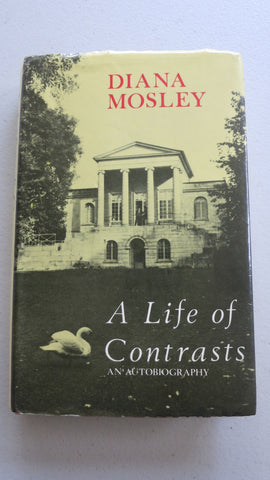 A Life of Contrasts by Diana Mosley, 1st Ed, HC DJ, Mitford, Hitler, Oswald