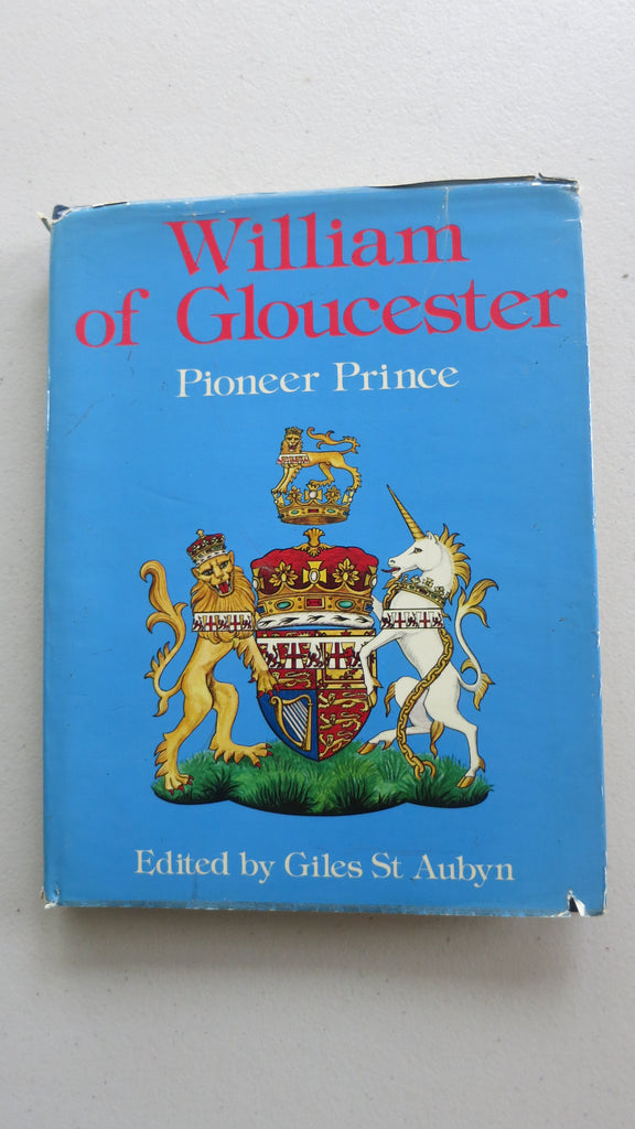 William of Gloucester, Ed. by Giles St Aubyn, 1st Ed, Large HC DJ, Pioneer Prince
