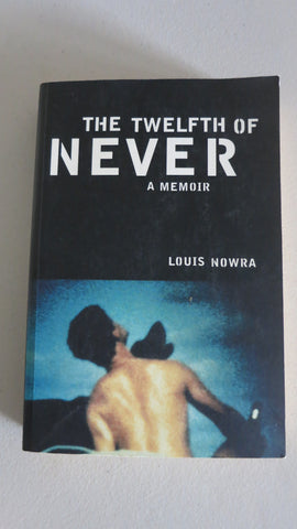 The Twelfth of Never by Louis Nowra, Large Paperback