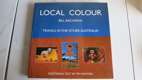 Local Colour by Bill Bachman, SIGNED, Tim Winton, Australia Travel Photography