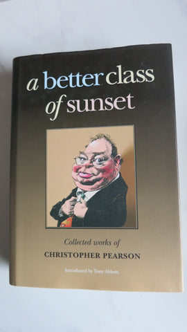 A Better Class of Sunset by Christopher Pearson, 1st Ed, HC DJ, Tony Abbott