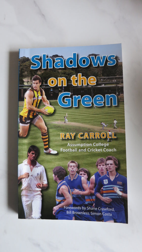 Shadows on the Green by Ray Carroll, SIGNED, Assumption College Kilmore, AFL Football