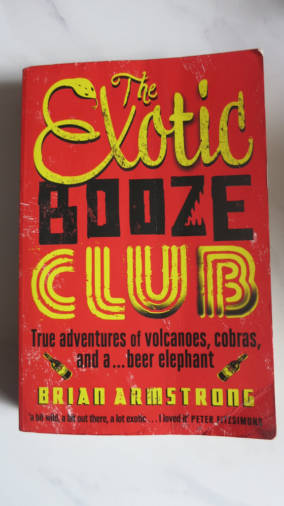 The Exotic Booze Club by Brian Armstrong, 1st Ed, National Geographic