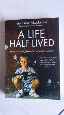 A Life Half Lived by Andrew MacLeod, 1st Ed, Red Cross Aid Worker, United Nations