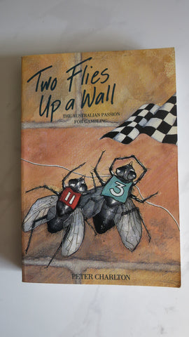 Two Flies Up a Wall by Peter Charlton, 1st Ed, Gambling in Australia, History