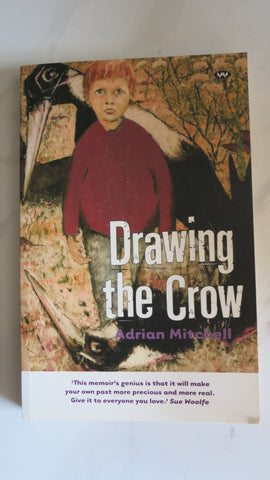 Drawing the Crow by Adrian Mitchell, 1st Ed, South Australian Memoir, Adelaide