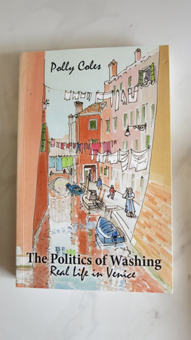The Politics of Washing by Polly Coles, Real Life in Venice
