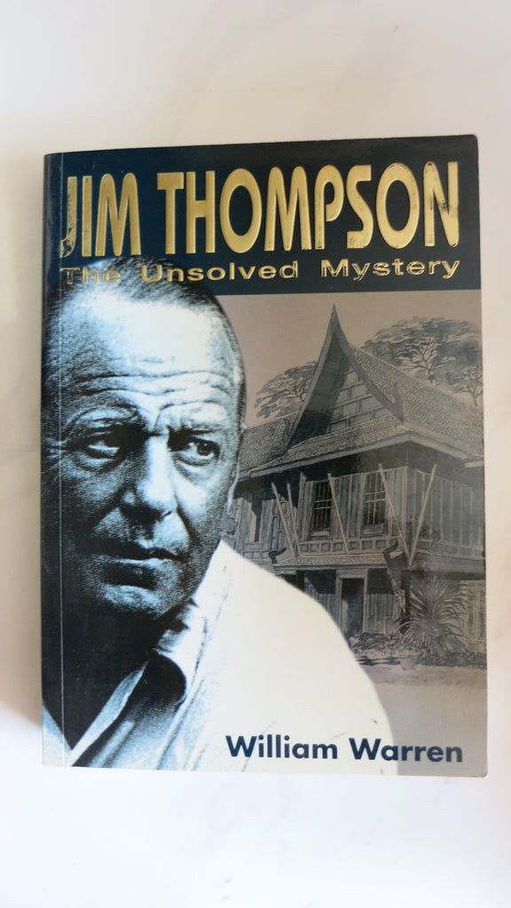Jim Thompson: The Unsolved Mystery by William Warren, Thailand Silk Industry