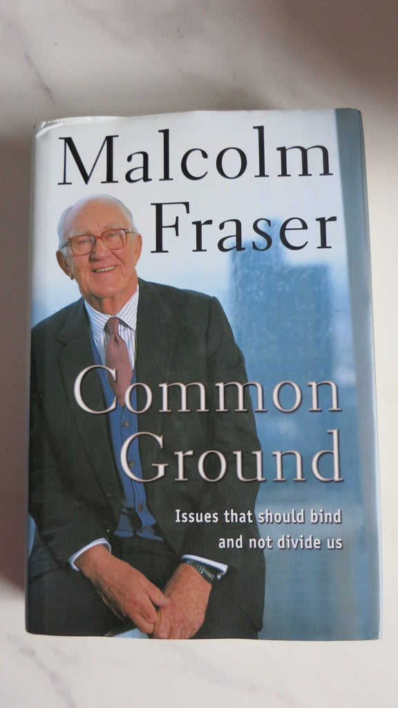 Common Ground by Malcolm Fraser, HC DJ, 1st Ed