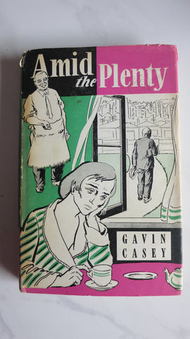 Amid the Plenty by Gavin Casey, 1st Ed, HC DJ
