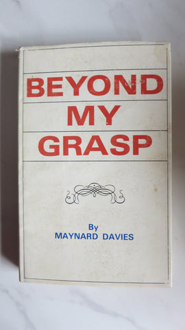 Beyond My Grasp by Maynard Davies, 1st Ed, Hawthorn, Auburn, Augustine Church