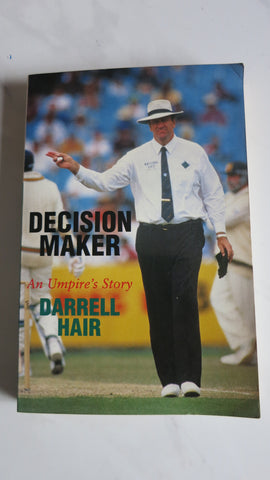Decision Maker by Darrell Hair, 1st Ed, Cricket Umpire, An Umpire's Story, Test