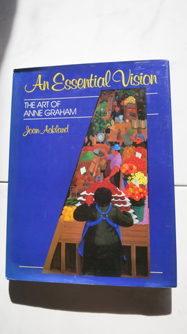 An Essential Vision by Joan Ackland, SIGNED, Anne Graham Art, 1st Ed, Artist
