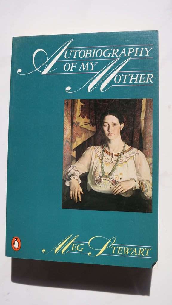 Autobiography of My Mother by Meg Stewart, Margaret Cohen, Kincoppal Convent