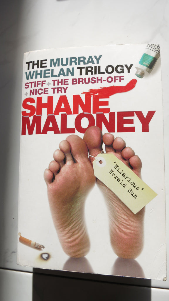 The Murray Whelan Trilogy by Shane Maloney, Stiff, The Brush-Off, Nice Try