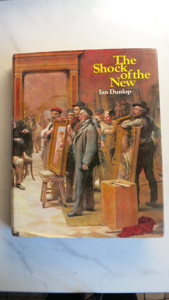 The Shock of the New by Ian Dunlop, 1st Ed, Large HC DJ, Modern Art Exhibitions
