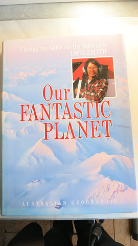 Our Fantastic Planet by Dick Smith, 1st Ed, Large HC DJ, Twin Otter Aircraft