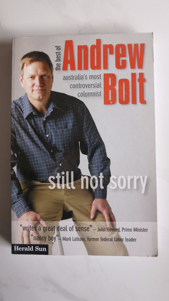 Still Not Sorry: The Best of Andrew Bolt, 1st Ed, Large Paperback, News Limited