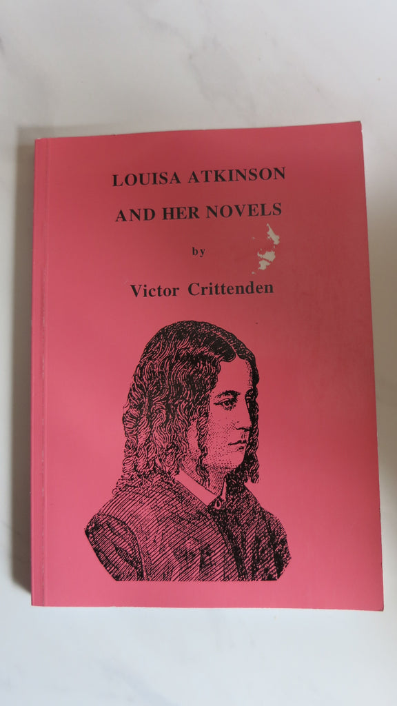 Louisa Atkinson and Her Novels by Victor Crittenden