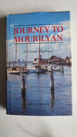 Journey to Mourilyan by Neilma Sidney, 1st Ed, HC DJ, Australia by Yacht