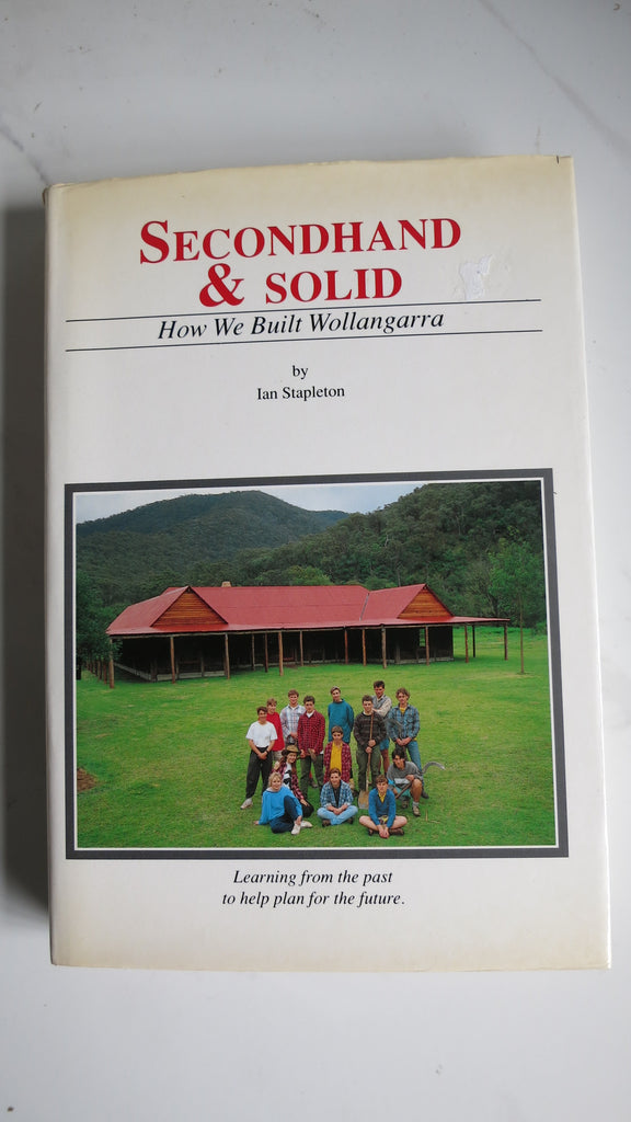 Secondhand and Solid by Ian Stapleton, SIGNED, 1st, How We Built Wollangarra &
