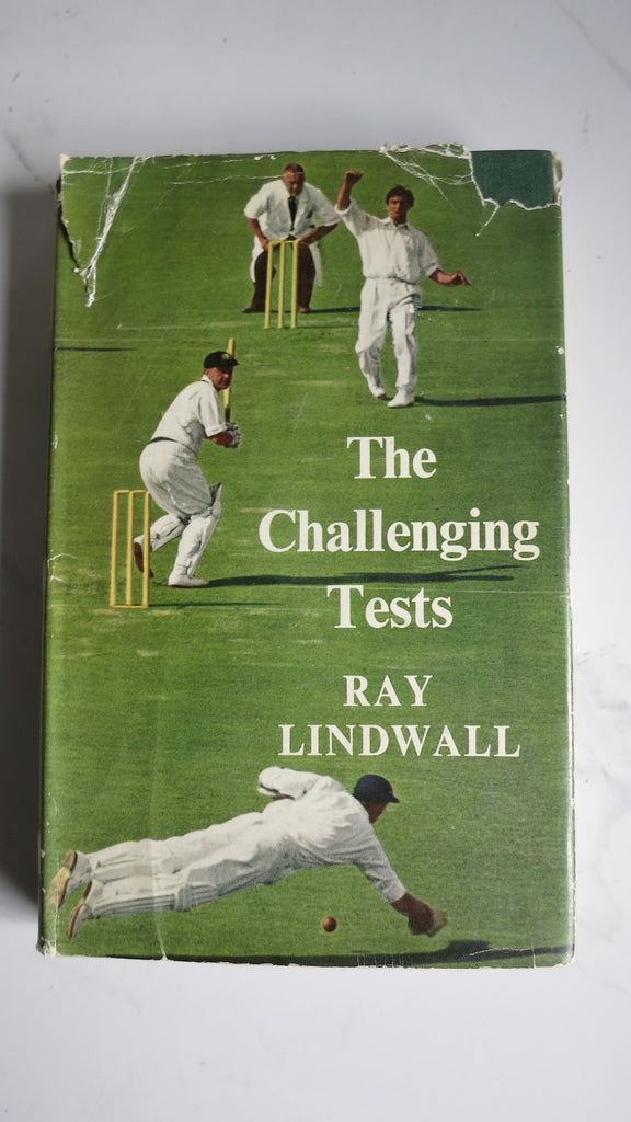 The Challenging Tests by Ray Lindwall, 1st Ed, 1961, HC DJ, Australian Cricket, Ashes