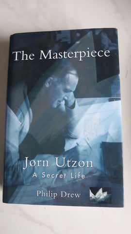 The Masterpiece by Philip Drew, 1st Ed, Jorn Utzon, Sydney Opera House, A Secret Life