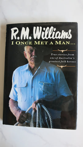 I Once Met a Man by R M Williams, Large HC DJ, RM, Outback True Stories