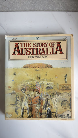 The Story of Australia by Don Watson, 1st Ed, Large HC DJ