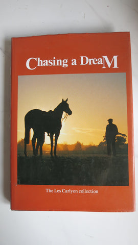 Chasing a Dream by Les Carlyon, 1st Ed, HC DJ, Horse Racing Collection
