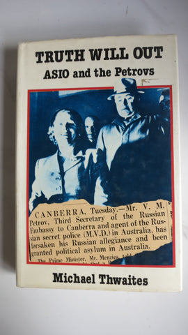 Truth Will Out: ASIO and the Petrovs by Michael Thwaites, Affair, KGB