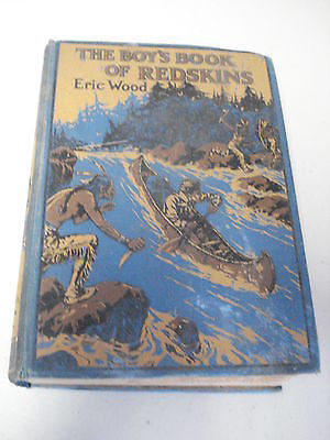 The Boy's Book of Redskins by Eric Wood, 1920, Native Americans, Indians