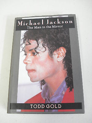 Michael Jackson: The Man in the Mirror by Todd Gold, 1st Ed, HC DJ
