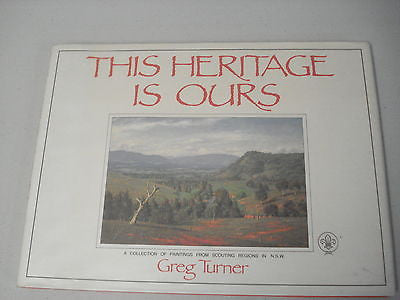 This Heritage is Ours by Greg Turner, 1st Ed, Large HC DJ, NSW Scout Regions