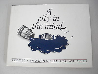 A City in the Mind: Sydney, Patricia Holt, SIGNED, 1st, Imagined by Its Writers