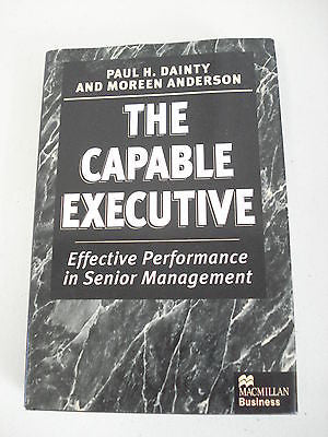 The Capable Executive by Paul H Dainty, 1st Ed, HC DJ, Moreen Anderson