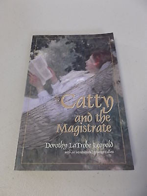 Catty and the Magistrate by Dorothy LaTrobe Leopold, Ballarat Biography